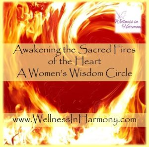 Womens Circle, womens wisdom circle, sacred fires of the heart, womens support group, womens circle, phoenixville pa 19460, womens circle phoenixville pa